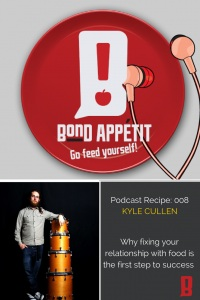 8: Why fixing your relationship with food is the first step to success featuring Kyle Cullen