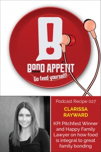28. KPI Pitchfest Winner and Happy Family Lawyer on how food is integral to great family bonding feat. Clarissa Rayward