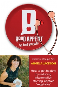 26. How to get healthy by reducing inflammation starring 'Captain Vegetable' Angela Jackson
