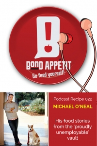 22. Michael O'Neal and his food stories from the proudly unemployable vault