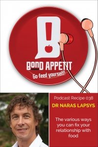38. The various ways you can fix your relationship with food featuring Dr. Naras Lapsys
