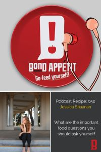 52. What are the important food questions you should ask yourself with Jessica Shaanan Part 1