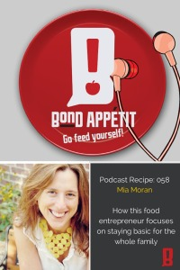 58. Why you should stay basic for a healthy family according to this food entrepreneur, starring Mia Moran