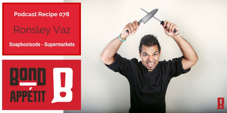78. Soapboxisode - Supermarkets with Ronsley Vaz