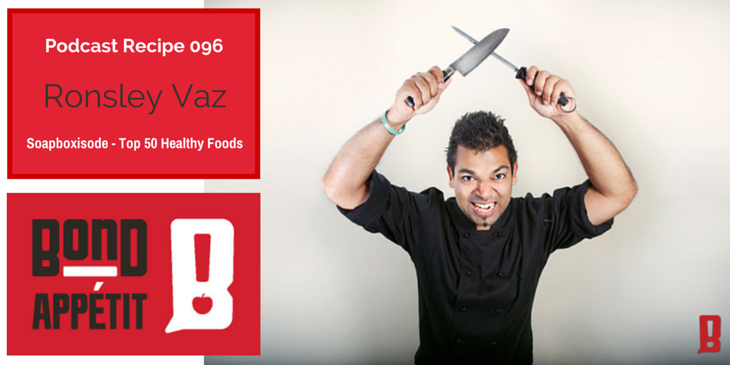 96. Soapboxisode - The top 50 healthiest foods according to Time Magazine with Ronsley Vaz