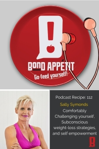 112. Comfortably Challenging yourself, Subconscious weight-loss strategies, and self empowerment with Sally Symonds