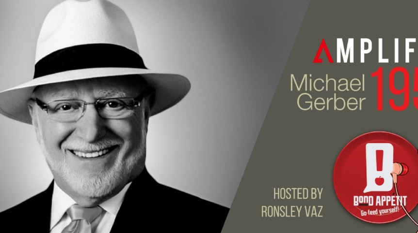 195. Rebroadcast: Awaken the Entrepreneur Within with EMyth Legend Michael E Gerber
