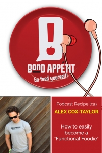 """19. How to easily become a """"Functional Foodie"""" with Alex Cox Taylor"""