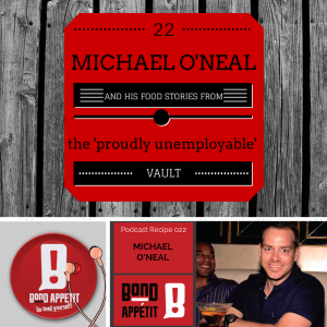 22. Michael O'Neal and his food stories from the 'proudly unemployable' vault