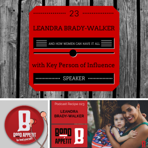 23. How women can have it all according to Key Person of Influence speaker Leandra Walker