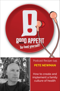 45. How to create and implement a family culture of health with Pete Newman