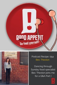 54. Dancing through Sunday food specialist Bec Thexton joins me for a Q&A Part I