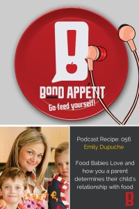 56. Food Babies Love and how you a parent determines their child's relationship with food with Emily Dupuche