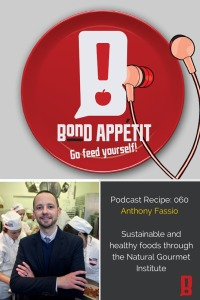 60. Sustainable and healthy foods through the Natural Gourmet Institute with Anthony Fassio