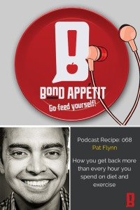 68. Pat Flynn on how you get back more than every hour you spend on diet and exercise