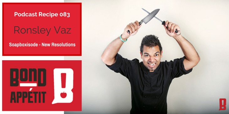 83. Soapboxisode - 12+1 New (year) 2015 Resolutions on Food with Ronsley Vaz